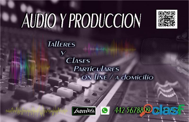AUDIO Y PRODUCCIÓN MUSICAL en Queretaro ☢ CLASES PARTICULARES: en estudio /on line/ a domicilio