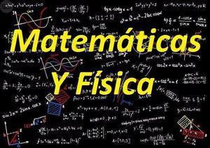 Matemáticas y física, clases particulares a domicilio