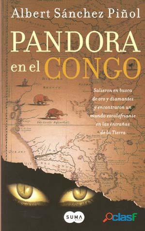 Pandora en el congo albert sanchez piñol sigmarlibros