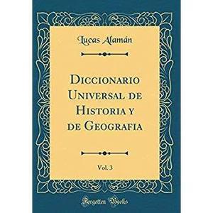 Diccionario universal de historia y de geografia, vol. 3 (cl