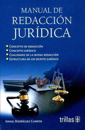 Manual de redaccion juridica 2ed- ismael rodriguez / trillas