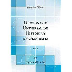 Diccionario universal de historia y de geografia, vol. 7 (cl