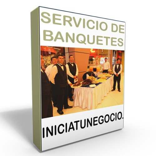 Como abrir un servicio de banquetes - proyecto de negocio