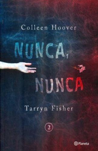 Nunca nunca 2 - colleen hoover & tarryn fisher - nuevo