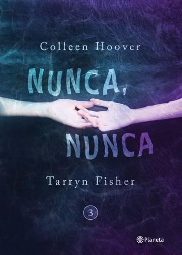 Nunca nunca 3 - colleen hoover & tarryn fisher - nuevo