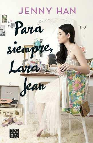 Para siempre, lara jean - jenny han - editorial planeta