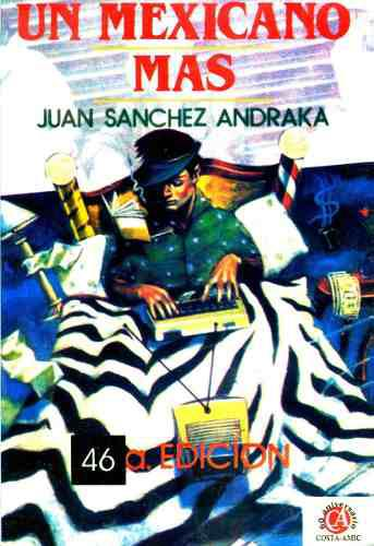 Un mexicano mas - juan sanchez andraka / costa amic