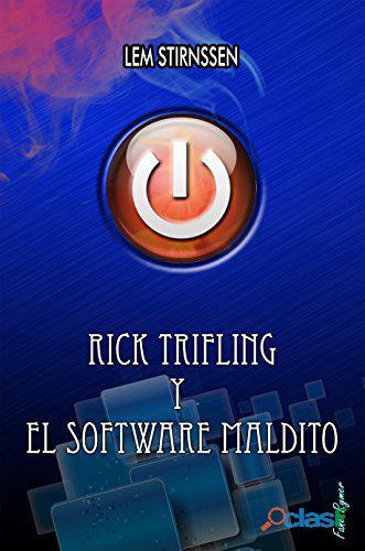 Novela de aventuras. rick trifling y el software maldito.