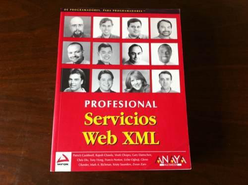 Profesional servicios web xml wrox anaya multimedia cauldwel