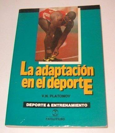 Libro la adaptacion en el deporte (coleccion deporte y entre