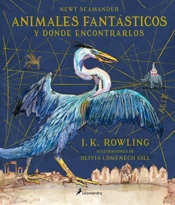 Animales fantásticos y dónde encontrarlos - ed. ilustrada