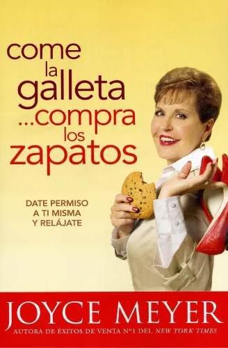 Come la galleta, compra los zapatos: date permiso a ti misma