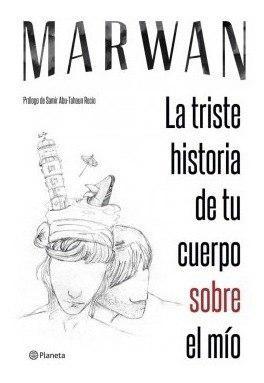 La triste historia de tu cuerpo sobre el mío - marwan