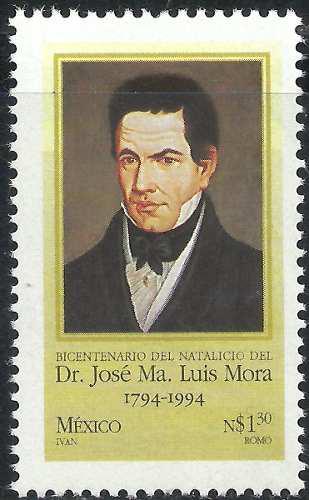 1994 bicentenario natalicio josé ma. luis mora mnh sc 1899