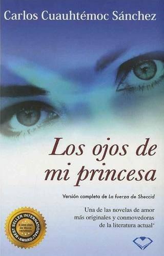 Los ojos de mi princesa - carlos cuauhtèmoc sànchez -