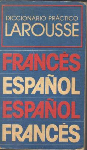 Diccionario práctico larousse francés español