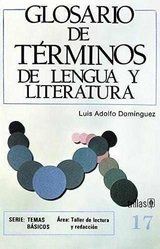 Glosario de términos de lengua y literatura trillas