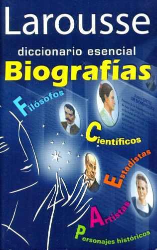 Larousse diccionario esencial de biografias - larousse