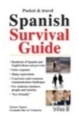 Pocket and travel. spanish survival guide: hundreds trillas