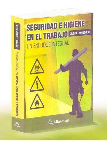 Seguridad e higiene en el trabajo un enfoque integral
