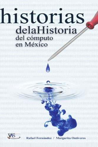 Libro historias de la historia del computo en mexico