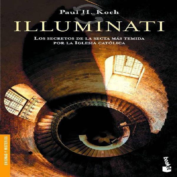 Illuminati: los secretos de la secta mas temida