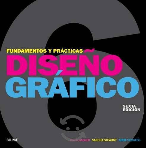 Diseño grafico. fundamentos y practicas
