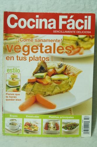 Cocina fácil 7 ¡come sanamente! vegetales en tus platos