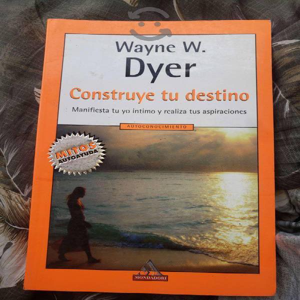 Wayne dyer construye tu destino