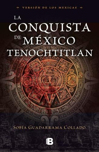 La conquista de méxico tenochtitlan sofía guadarrama