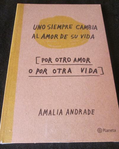 Libro uno siempre cambia al amor de su vida por otro amor