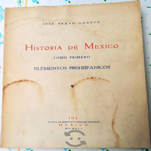 Historia de méxico. josé bravo ugarte. tomo i 1941