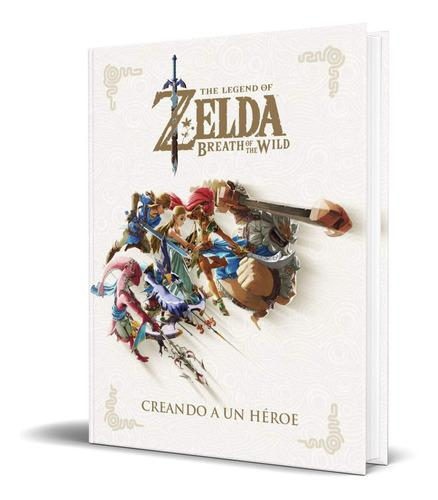 Libro the legends of zelda - creando a un héroe [español]