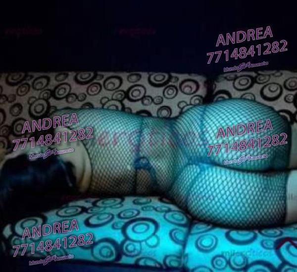 7717481074 ANDREA UNA CHICA SUPER CALIENTE 24HRS