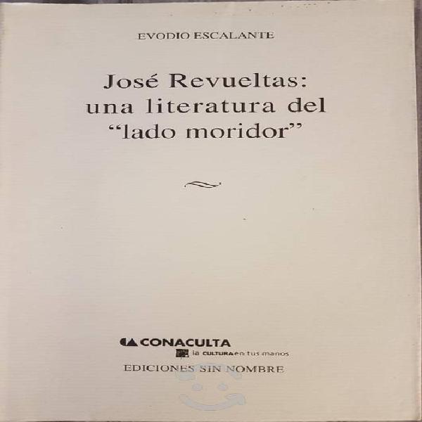 """José revueltas: una literatura del """"lado moridor"""""""