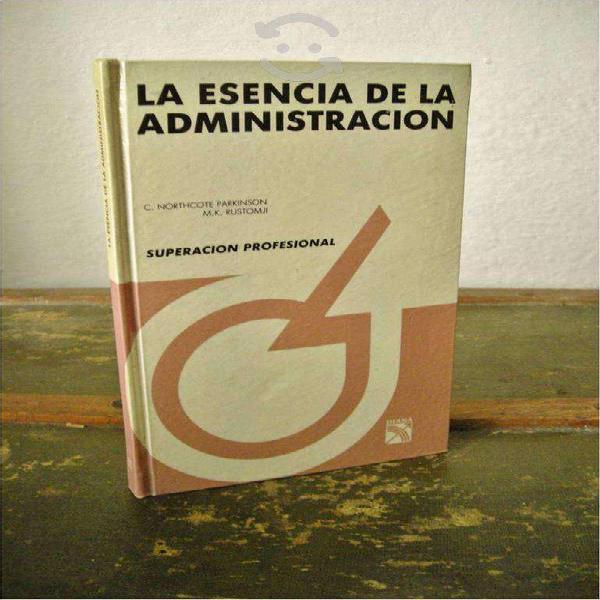 La esencia de la administración por c. parkinson