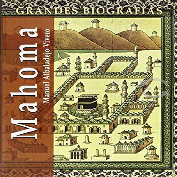 Libro grandes biografias mahoma edimat manuel alba