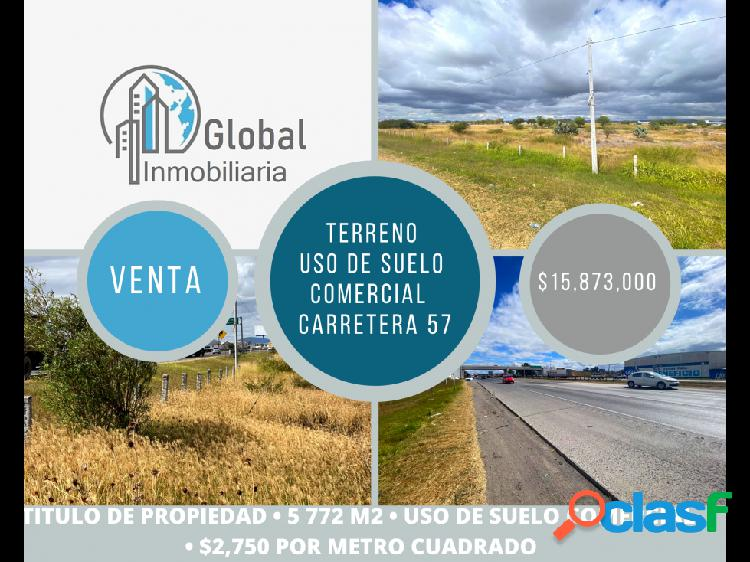 Terreno en venta uso de suelo comercial carretera 57 5772 m2