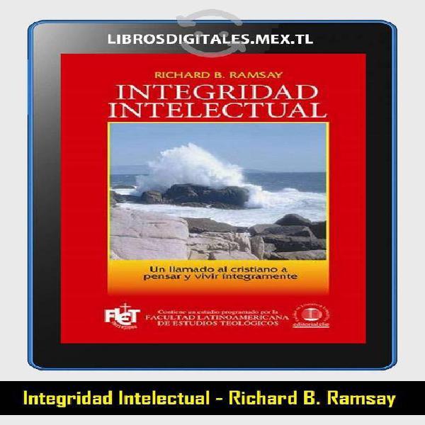 Libro : integridad intelectual - richard b. ramsay