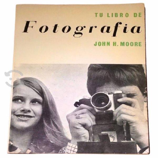 Tu libro de fotografía - john h. moore / sintes