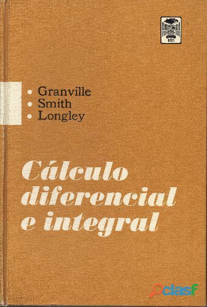 Cálculo Diferencial e Integral Granville, Smith, Longley, 1ª Ed., Reimpresión de 1969