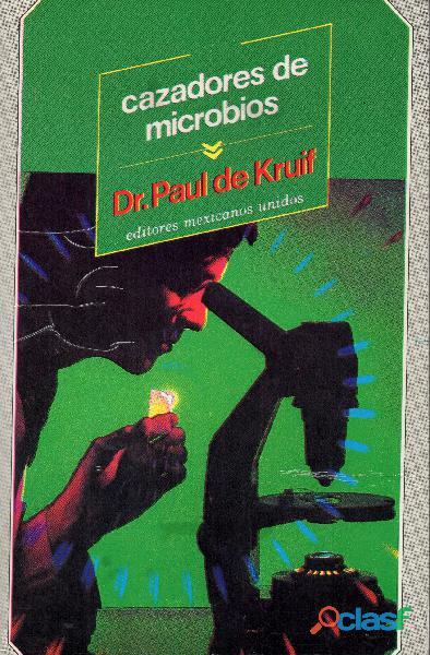 Libro Cazadores De Microbios, Dr. Paul de Kruif